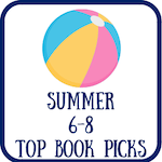 Summer 6-8 Top Book Picks